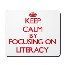 Keep Calm by focusing on Literacy Mousepad