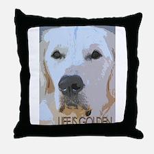 Life is Golden Throw Pillow