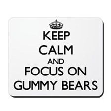 Keep Calm by focusing on Gummy Bears Mousepad