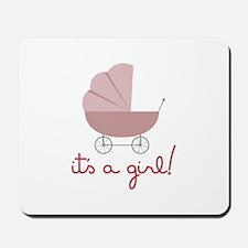 Its A Girl Mousepad