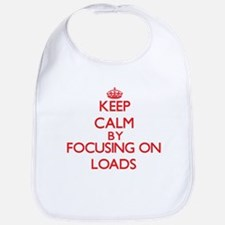 Keep Calm by focusing on Loads Bib