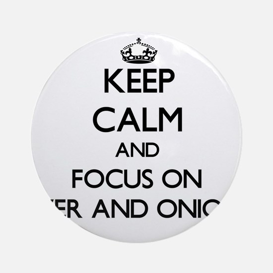 Keep Calm by focusing on Liver An Ornament (Round)