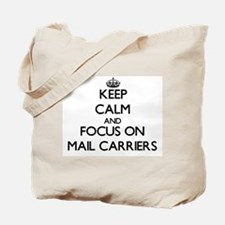 Keep Calm by focusing on Mail Carriers Tote Bag