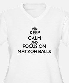 Keep Calm by focusing on Matzoh Plus Size T-Shirt