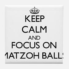 Keep Calm by focusing on Matzoh Balls Tile Coaster