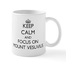 Keep Calm by focusing on Mount Vesuvius Mugs