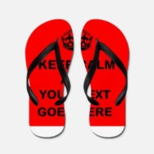 Keep calm and Your Text Flip Flops