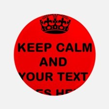 "Keep calm and Your Text 3.5"" Button"