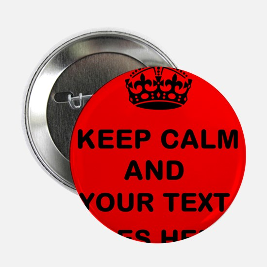 """Keep calm and Your Text 2.25"""" Button"""