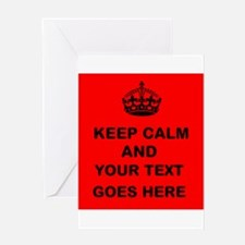 Keep calm and Your Text Greeting Cards