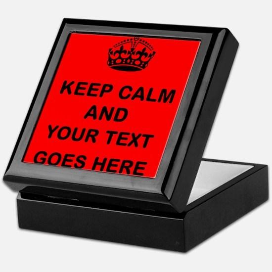 Keep calm and Your Text Keepsake Box