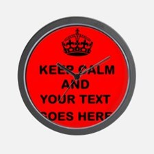 Keep calm and Your Text Wall Clock