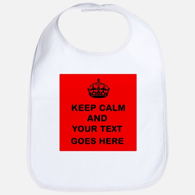 Keep calm and Your Text Bib