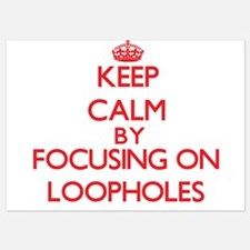 Keep Calm by focusing on Loopholes Invitations