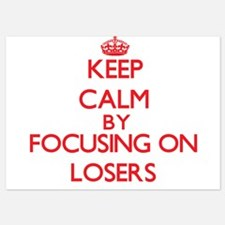Keep Calm by focusing on Losers Invitations