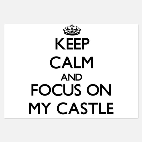 Keep Calm by focusing on My Castle Invitations