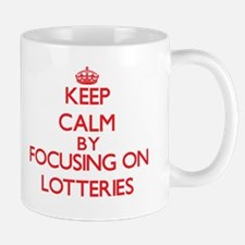 Keep Calm by focusing on Lotteries Mugs