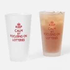 Keep Calm by focusing on Lotteries Drinking Glass