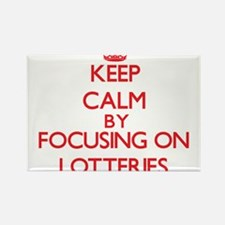 Keep Calm by focusing on Lotteries Magnets
