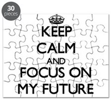 Keep Calm by focusing on My Future Puzzle
