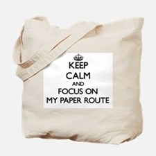 Keep Calm by focusing on My Paper Route Tote Bag