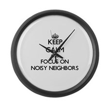 Keep Calm by focusing on Noisy Ne Large Wall Clock