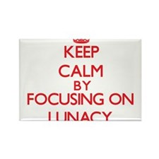 Keep Calm by focusing on Lunacy Magnets