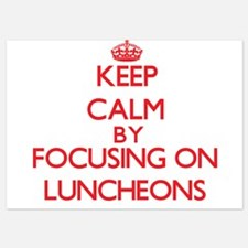 Keep Calm by focusing on Luncheons Invitations