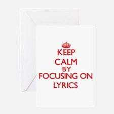 Keep Calm by focusing on Lyrics Greeting Cards