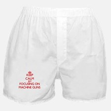 Keep Calm by focusing on Machine Guns Boxer Shorts