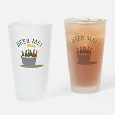 Beer Me! Drinking Glass