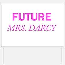 Future Mrs. Darcy Yard Sign