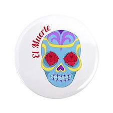 "El Muerte 3.5"" Button"