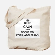 Keep Calm by focusing on Pork And Beans Tote Bag