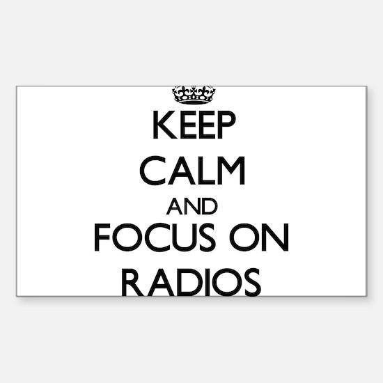 Keep Calm by focusing on Radios Decal