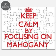 Keep Calm by focusing on Mahogany Puzzle