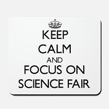 Keep Calm by focusing on Science Fair Mousepad