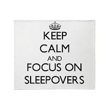 Keep Calm by focusing on Sleepovers Throw Blanket