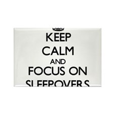 Keep Calm by focusing on Sleepovers Magnets