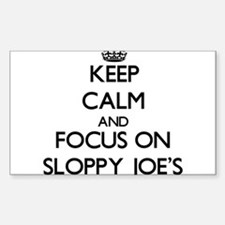 Keep Calm by focusing on Sloppy Joe'S Decal