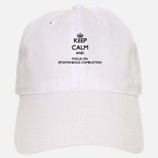 Keep Calm by focusing on Spontaneous Combustio Baseball Baseball Cap