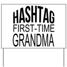 First Time Grandma Yard Sign