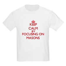Keep Calm by focusing on Masons T-Shirt