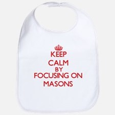 Keep Calm by focusing on Masons Bib