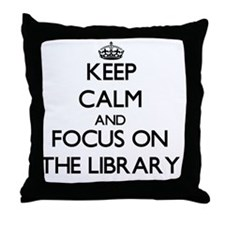 Keep Calm by focusing on The Library Throw Pillow