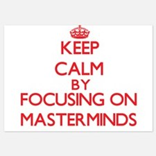 Keep Calm by focusing on Masterminds Invitations