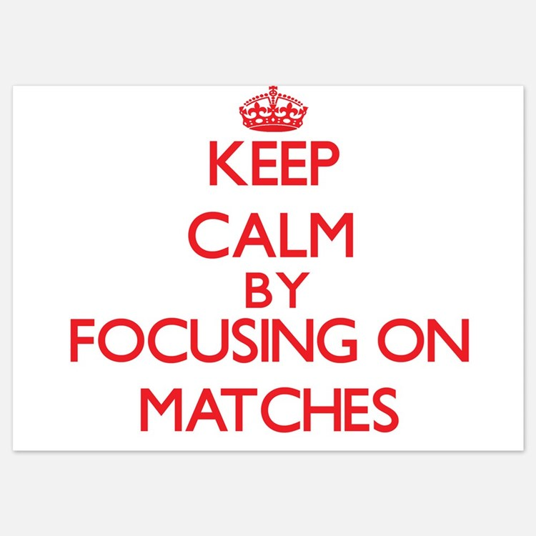 Keep Calm by focusing on Matches Invitations