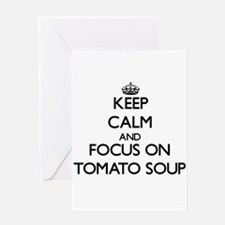 Keep Calm by focusing on Tomato Sou Greeting Cards