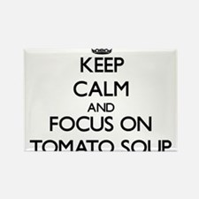 Keep Calm by focusing on Tomato Soup Magnets