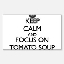 Keep Calm by focusing on Tomato Soup Decal